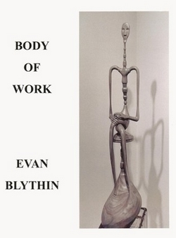 Body of Work, by Evan Blythin